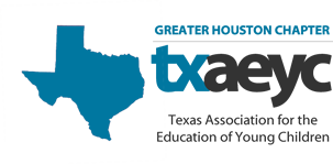 Greater Houston Chapter of the Texas Association for the Education of Young Children